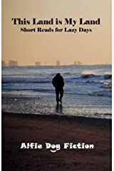 This Land is My Land - short reads for lazy days Kindle Edition