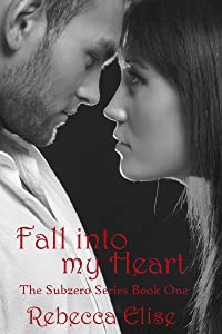 Fall into my Heart (The Subzero Series Book 1)