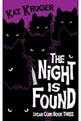 The Night Is Found (Lycan Code Book 3) Kindle Edition