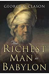 The Richest Man in Babylon: Original 1926 Edition Kindle Edition