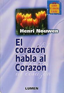 El Corazon Habla Al Corazon (Spanish Edition)