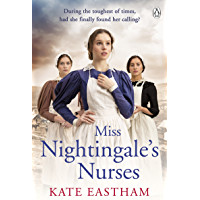 Miss Nightingale's Nurses: During the toughest of times, has she finally found her calling? (The Nursing Series Book 1)