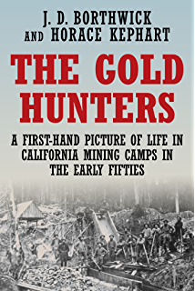 Amazon the world rushed in the california gold rush experience the gold hunters a first hand picture of life in california mining camps in fandeluxe Image collections