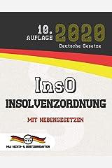 InsO - Insolvenzordnung: Mit Nebengesetzen (Aktuelle Gesetze 2020) (German Edition) Kindle Edition