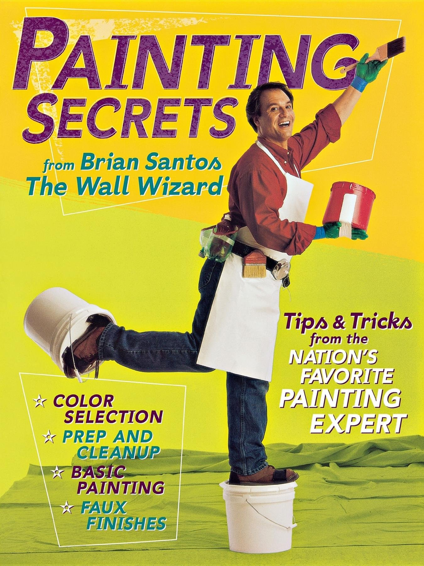 Painting Secrets: Tips & Tricks from the Nation's Favorite Painting Expert