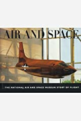 Air and Space: The National Air and Space Museum Story of Flight Hardcover