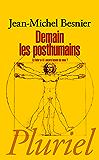 Demain les posthumains : Le futur a-t-il encore besoin de nous ? (Pluriel)