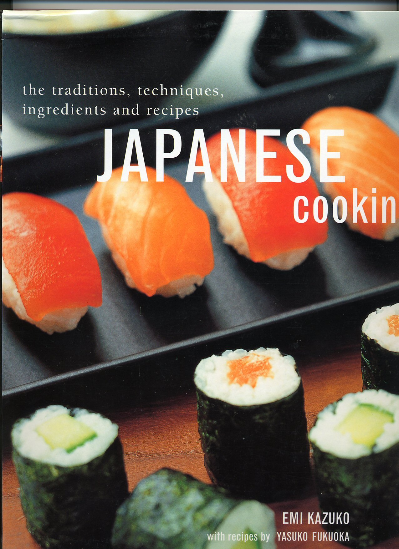 Japanese cooking the traditions techniques ingredients and japanese cooking the traditions techniques ingredients and recipes emi kazuko 9781843094302 amazon books forumfinder Image collections