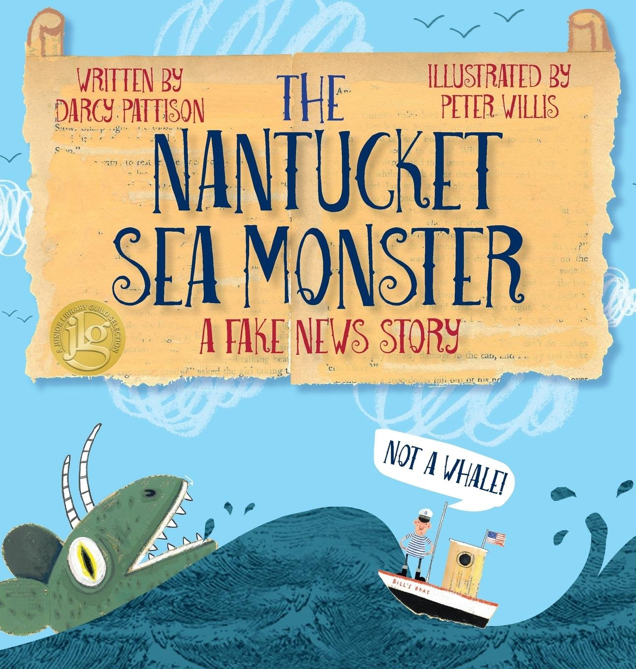 The cover of the book 'The Nantucket Sea Monster: A Fake News Story' by Darcy Pattison.