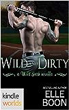 Wild Irish: Wild And Dirty, A Wild Irish Novella (Kindle Worlds Novella)