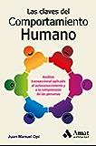 Las claves del comportamiento humano: Análisis transaccional aplicado al autoconocimiento y a la comprensión de las personas