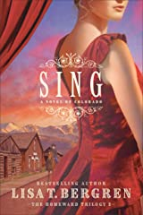 Sing (The Homeward Trilogy Book #2): A Novel of Colorado Kindle Edition