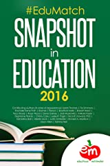 #EduMatch: Snapshot in Education (2016) Kindle Edition
