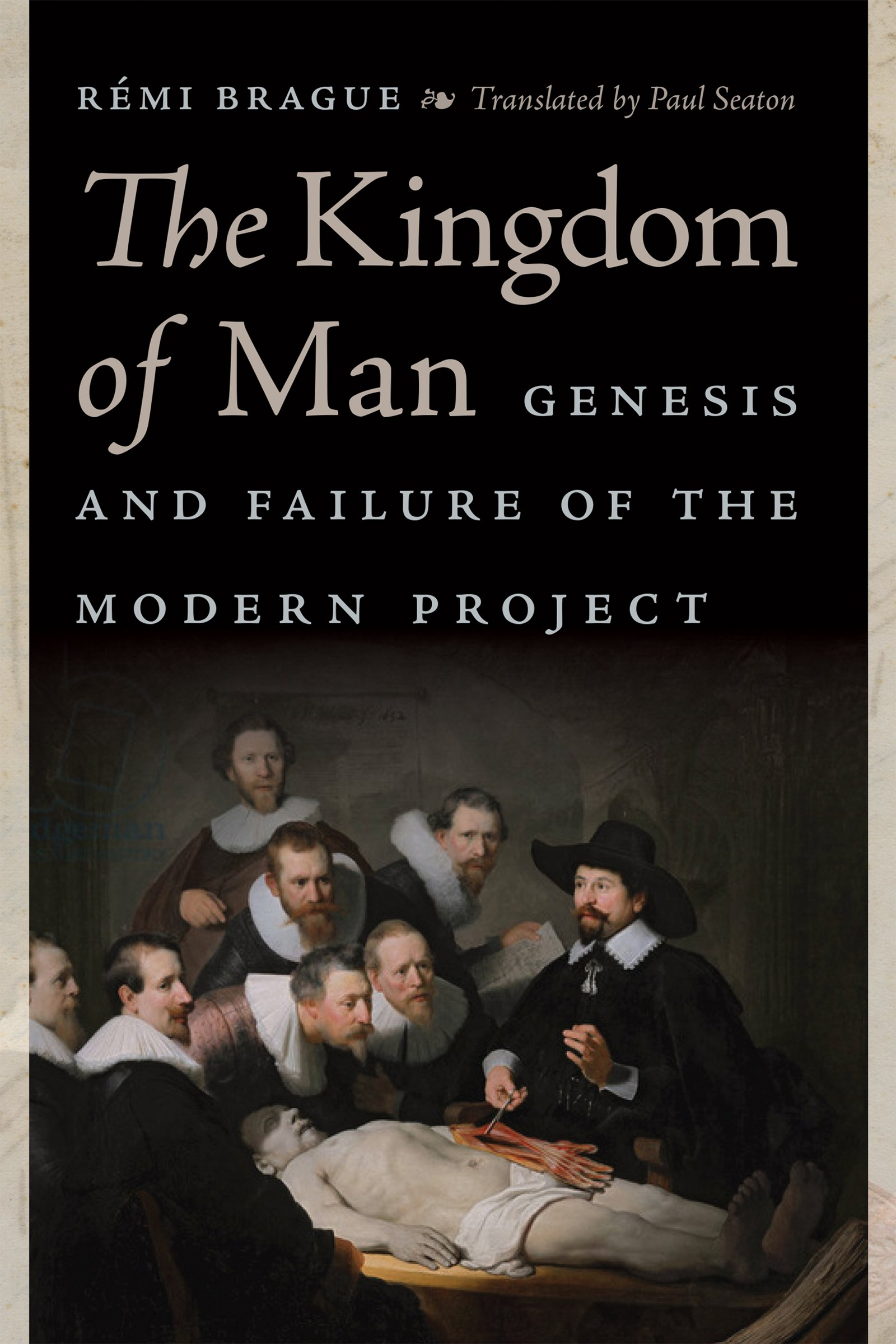 The Kingdom of Man Genesis and Failure of the Modern