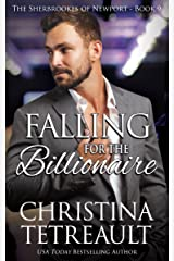 Falling For The Billionaire (The Sherbrookes of Newport Book 9) Kindle Edition