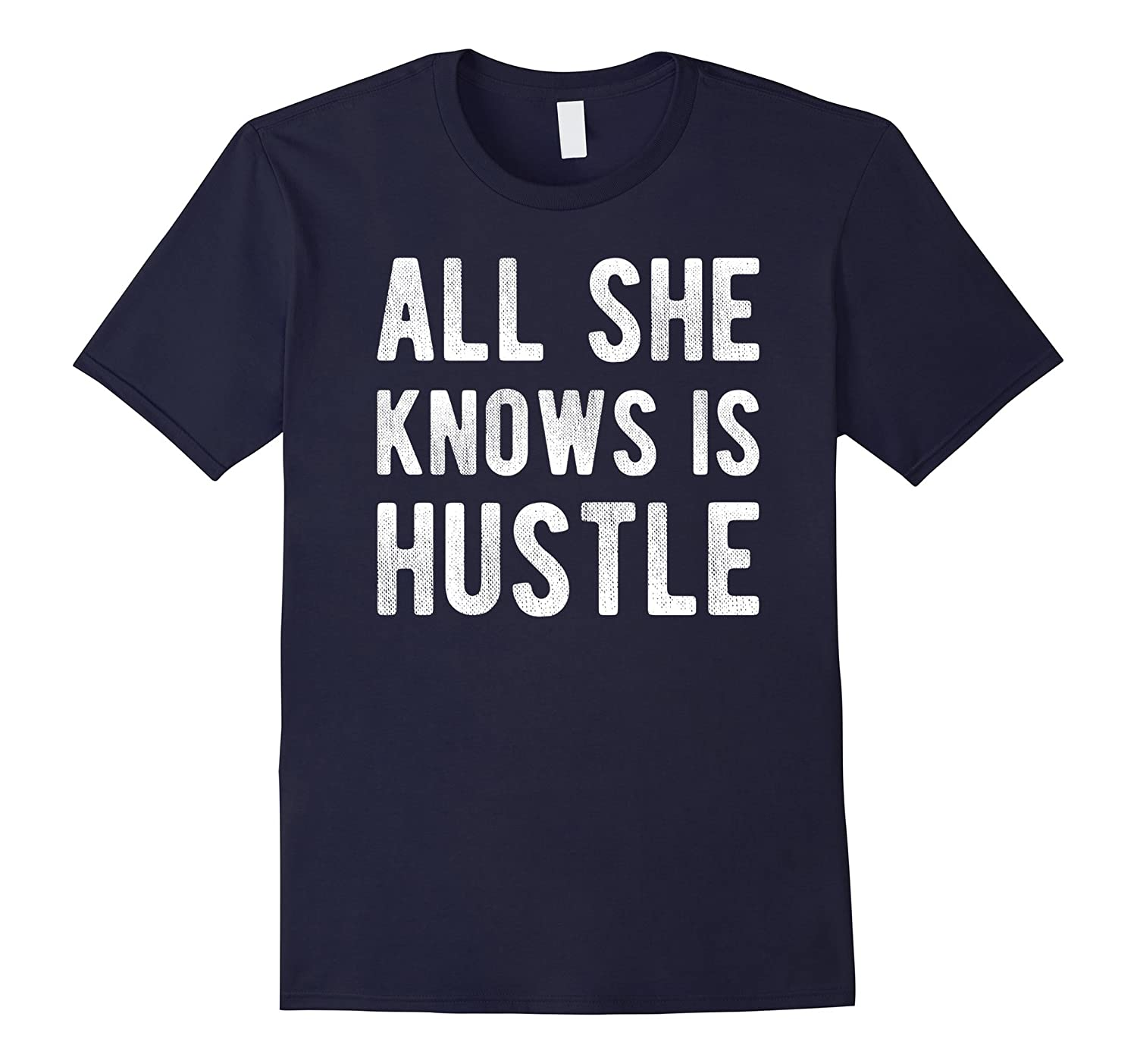 All She Knows Is Hustle - Women's Motivational T-Shirt-FL
