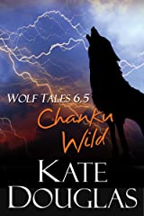 Wolf Tales 6.5: Chanku Wild Kindle Edition