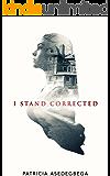 I STAND CORRECTED (ROSARIO AND BALOU SERIES Book 1)