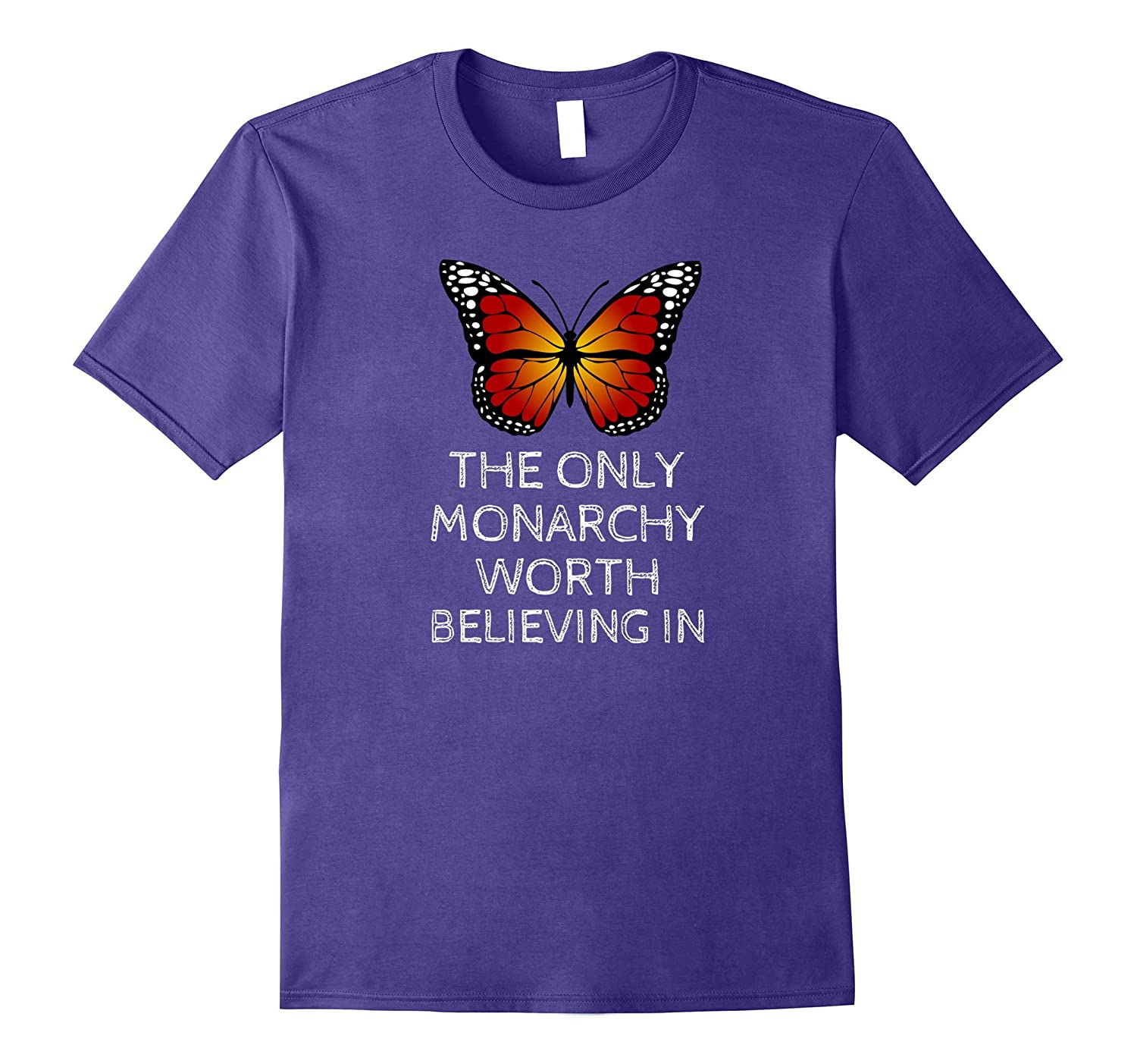 Monarch Butterfly T-Shirt The Only Monarchy to Believe Tee-Vaci