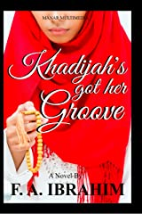 Khadijah's Got Her Groove Kindle Edition