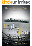 End To Illusion (The War to End All Wars Book 3)