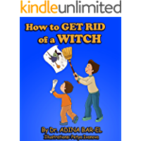 children's book: How to get rid of a witch: Overcoming childhood fears: (Aged 4 - 8) Picture book (book for early…
