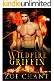 Wildfire Griffin (Fire & Rescue Shifters: Wildfire Crew Book 1)