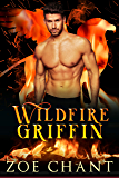 Wildfire Griffin (Fire & Rescue Shifters: Wildfire Crew Book 1) (English Edition)