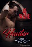 Hunter (Murder On Magnolia Island Trilogy Book 2)