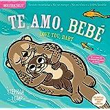 Indestructibles: Te amo, bebé / Love You, Baby: Chew Proof · Rip Proof · Nontoxic · 100% Washable (Book for Babies, Newborn B