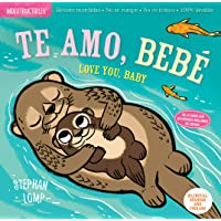 Indestructibles: Te amo, bebé / Love You, Baby: Chew Proof · Rip Proof · Nontoxic · 100% Washable (Book for Babies…