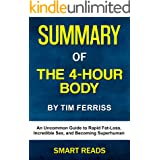 Summary of The 4 Hour Body by Tim Ferriss: An Uncommon Guide to Rapid Fat-Loss, Incredible Sex, and Becoming Superhuman