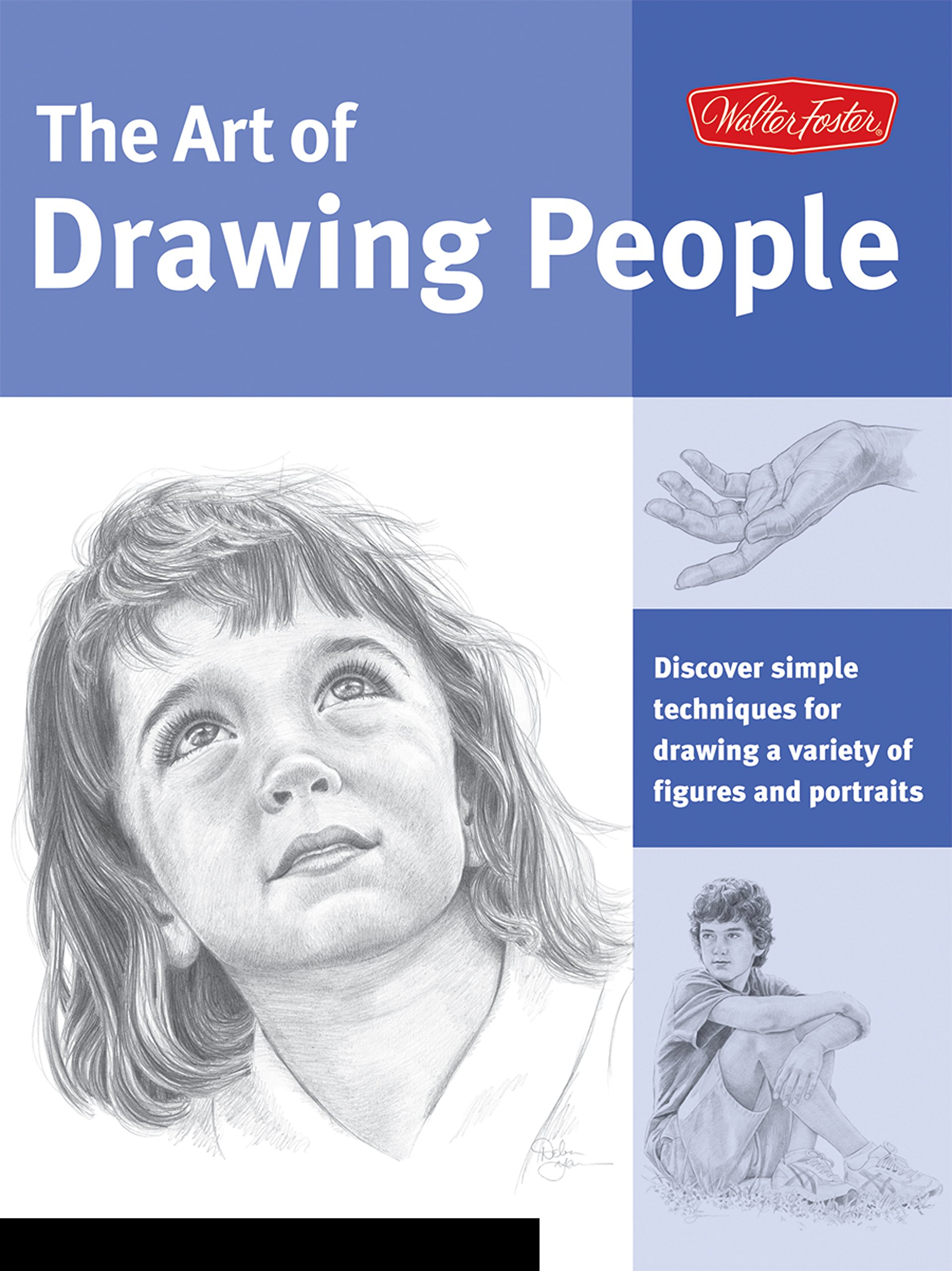 Art of drawing people discover simple techniques for drawing a variety of figures and portraits collectors series debra kauffman yaun william powell