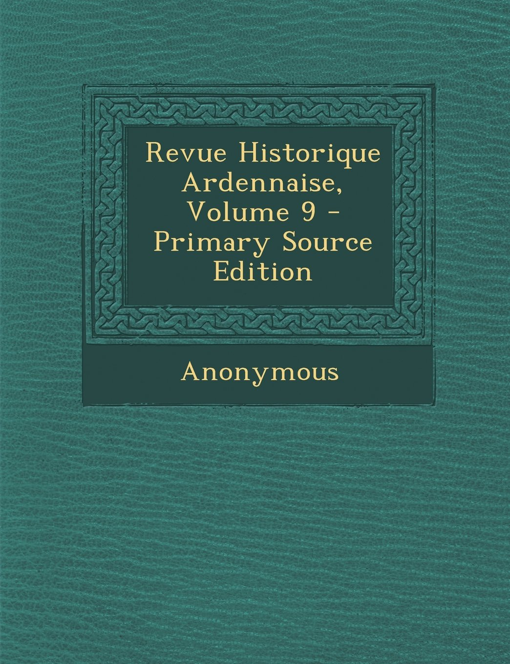 Download Revue Historique Ardennaise, Volume 9 - Primary Source Edition (French Edition) pdf epub