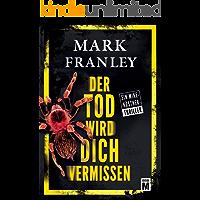 Der Tod wird dich vermissen (Ein Mike-Köstner-Thriller 7) (German Edition)