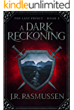 A Dark Reckoning (The Last Prince Book 2)