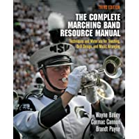 The Complete Marching Band Resource Manual: Techniques and Materials for Teaching, Drill Design, and Music Arranging
