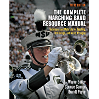 The Complete Marching Band Resource Manual: Techniques and Materials for Teaching, Drill Design, and Music Arranging book cover