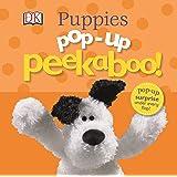 Pop-Up Peekaboo! Puppies: Pop-Up Surprise Under Every Flap!