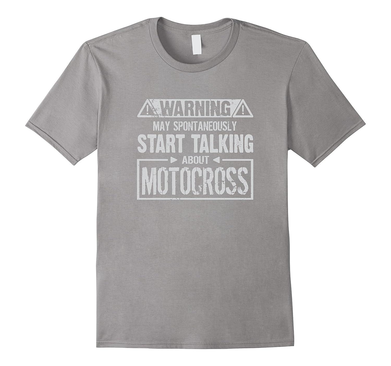Warning! May Start Talking About Motocross T-Shirt-TH