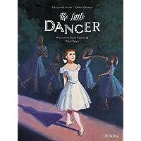 The Little Dancer: A Children's Book Inspired by Edgar Degas (Children's Books Inspired by Famous Artworks)