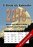 E-Book als Kalender 2016: Macht aus Ihrem E-Book Reader einen Kalender.