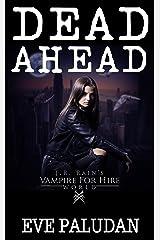 Dead Ahead: A Vampire for Hire World Novel Kindle Edition