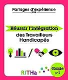 Réussir l'Intégration des Travailleurs Handicapés - Guide RITHa n°1
