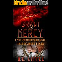 Grant Us Mercy: Installment Seven: Post-Apocalyptic Survival Fiction