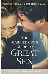 The Married Guy's Guide to Great Sex Kindle Edition
