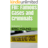 FBI: Famous Cases and Criminals: Volume 3 (English Edition)