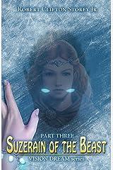 Suzerain of the Beast (Vision Dream Series) (Volume 3) Paperback