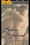 Broken & Beloved (The Lake Lovers Series Book 1)