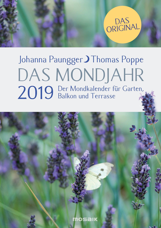 Das Mondjahr 2019: Der Mondkalender für Garten, Balkon und Terrasse - Das Original Kalender – 4. Juni 2018 Johanna Paungger Thomas Poppe Mosaik 344231903X
